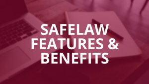 SafeLaw features and benefits